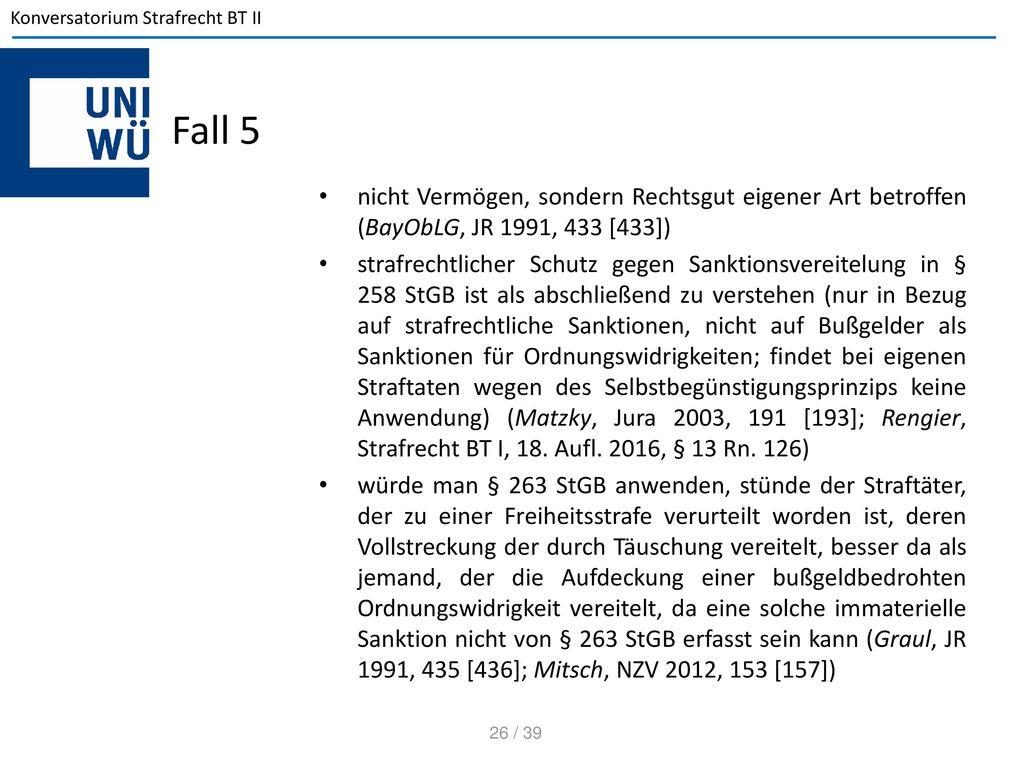 Fall 5 nicht Vermögen, sondern Rechtsgut eigener Art betroffen (BayObLG, JR 1991, 433 [433])
